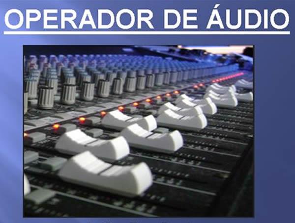 Curso de Operador de Áudio: Vagas e Inscrição